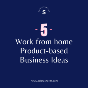 5 Work From Home Business Product-based Business Ideas