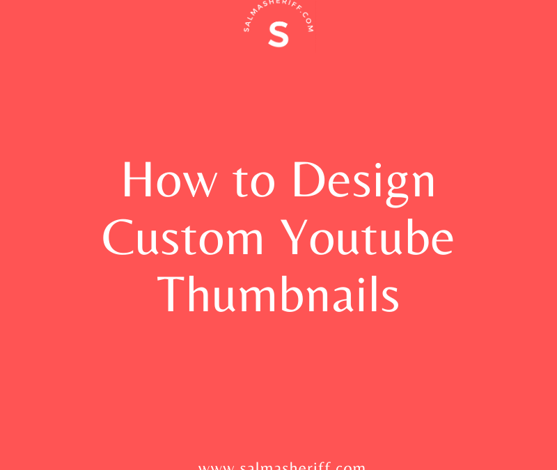 How to Design Custom Youtube Thumbnails