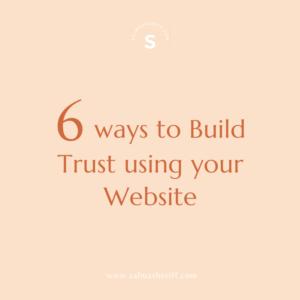 6 ways to Build trust using your Website
